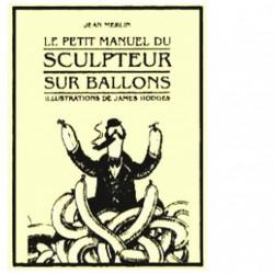 le-petit-manuel-du-sculpteur-sur-ballons-de-jean-merlin